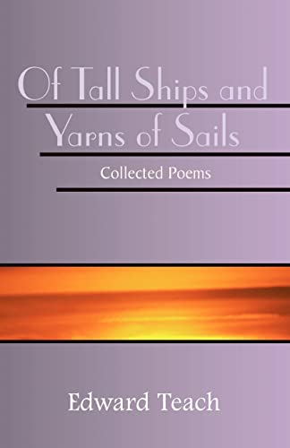 9780738831633: Of Tall Ships and Yarns of Sails: Collected Poems