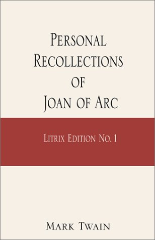 Personal Recollections of Joan of Arc: Litrix: Twain, Mark