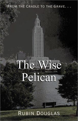 The Wise Pelican: Douglas, Rubin