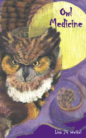 Owl Medicine: Lisa J. G. Weikel