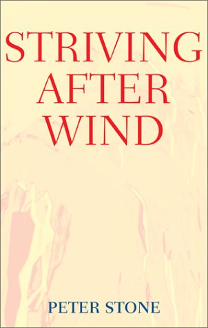 Striving After Wind (0738840068) by Peter Stone