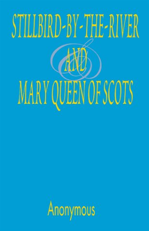 9780738840789: Stillbird-by-the-river and Mary Queen of Scots