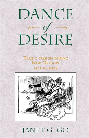 9780738841250: Dance of Desire: Tragic Passion Behind New Orleans' Festive Mask