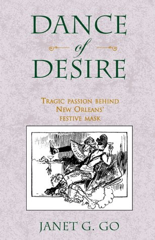 9780738841267: Dance of Desire: Tragic Passion Behind New Orleans' Festive Mask