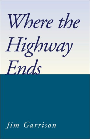 Where the Highway Ends: Garrison, Jim
