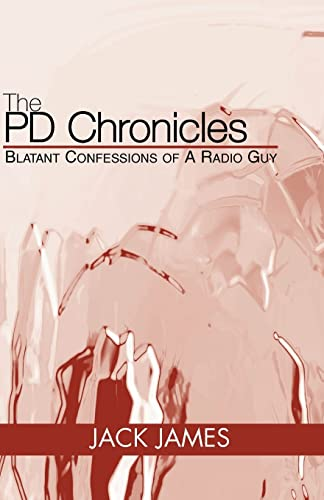 9780738841489: The PD Chronicles : Blatant Confessions of A Radio Guy