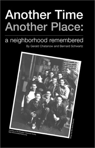 Another Time Another Place: Chatanow, Gerald; Schwartz, Bernard D.; Schwartz, Gerald Chatanow|...