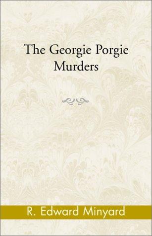 The Georgie Porgie Murders: Minyard; Minyard, R.