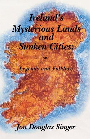 9780738844411: Ireland's Mysterious Lands and Sunken Cities