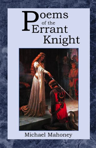 Poems of the Errant Knight (9780738845241) by Michael Mahoney