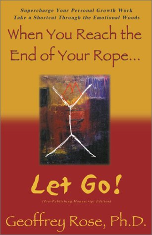 9780738851136: When You Reach The End Of Your Rope, Let Go!