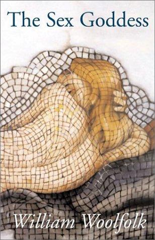 The Sex Goddess (9780738852324) by Woolfolk, William
