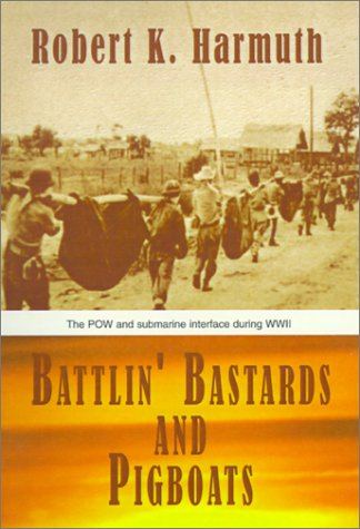 Battlin' Bastards and Pigboats: The Pow and Submarine Interface During Wwii