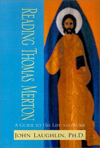9780738856131: Reading Thomas Merton: A Guide to His Life Work