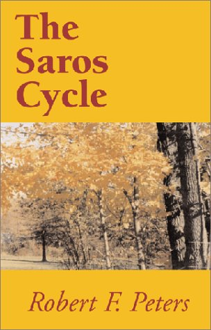 The Saros Cycle: Peters, Robert F.
