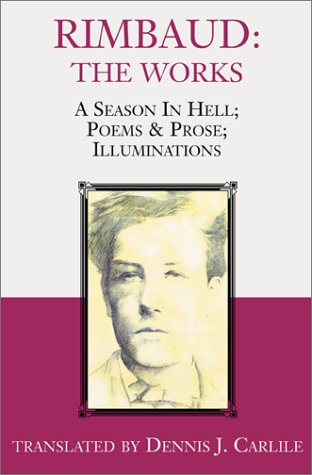 9780738858579: Rimbaud: The Works: A Season in Hell, Poems & Prose, Illuminations