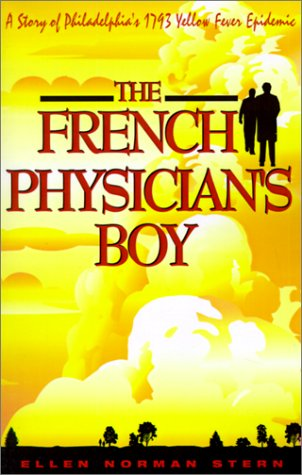 The French Physician's Boy: A Story of: Ellen Norman Stern