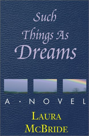 Such Things As Dreams: Laura McBride