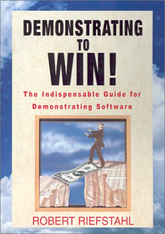9780738859163: Demonstrating to Win!: The Indispensable Guide for Demonstrating Software