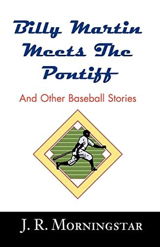 Billy Marten Meets the Pontiff : And: Jim Morningstar