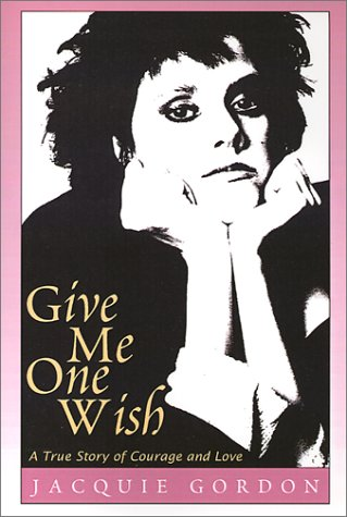 9780738862200: Give Me One Wish: A True Story of Courage and Love