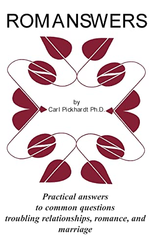 ROMANSWERS: Practical answers to common questions troubling relationships, romance, and marriage: ...