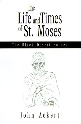 9780738866369: The Life and Times of St. Moses: The Black Desert Father