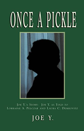 Once a Pickle: Joe Y, Laura C. Demkovitz, Lorraine A. Pelczar
