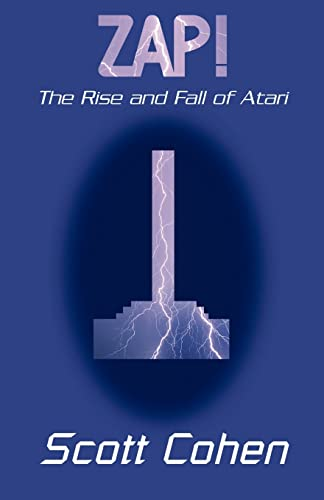 9780738868837: ZAP!: The Rise and Fall of Atari