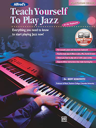 9780739000199: Alfred's Teach Yourself to Play Jazz at the Keyboard: Everything You Need to Know to Start Playing Jazz Now!; Platinum Series