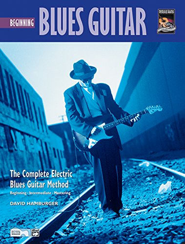 9780739000311: Beginning Blues Guitar: The Complete Electric Blues Guitary Method, Beginning, Intermediate, Mastering