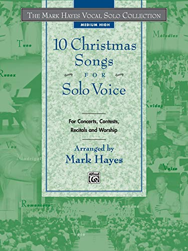 9780739000373: The Mark Hayes Vocal Solo Collection -- 10 Christmas Songs for Solo Voice: For Concerts, Contests, Recitals, and Worship (Medium High Voice)