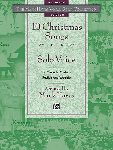 9780739000380: The Mark Hayes Vocal Solo Collection -- 10 Christmas Songs for Solo Voice: For Concerts, Contests, Recitals, and Worship (Medium Low Voice)