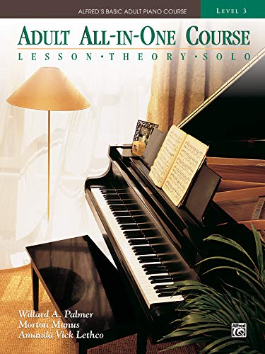 9780739000687: Adult All-in-One Course: lesson, theory, solo. Level 3 (Alfred's Basic Adult Piano Course)