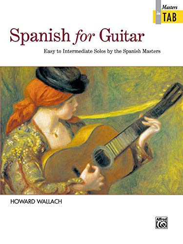 9780739000779: Spanish for Guitar -- Masters in Tab: Easy to Intermediate Solos by the Spanish Masters