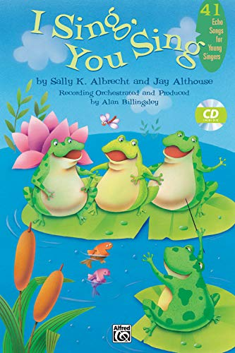 I Sing, You Sing (Book & CD): Albrecht, Sally (Composer)/ Althouse, Jay