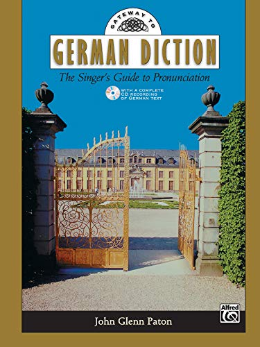 Gateway to German Diction: The Singer's Guide to Pronunciation (Gateway) (NEW!!): John G. Paton