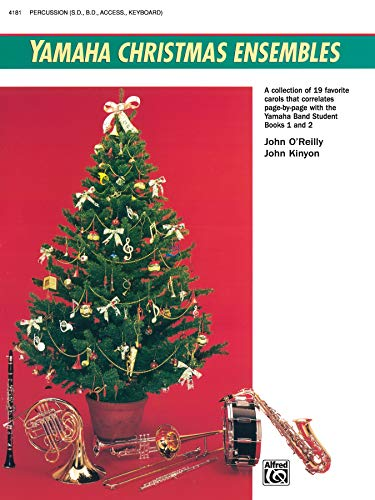 Yamaha Christmas Ensembles: Percussion (Yamaha Band Method) (9780739001233) by John Kinyon; John O'Reilly