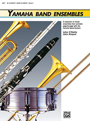9780739001691: Yamaha Band Ensembles, Book 2: Clarinet, Bass Clarinet (Yamaha Band Method)