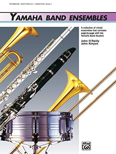 9780739001844: Yamaha Band Ensembles, Bk 3: Trombone, Baritone B.C., Bassoon (Yamaha Band Method)