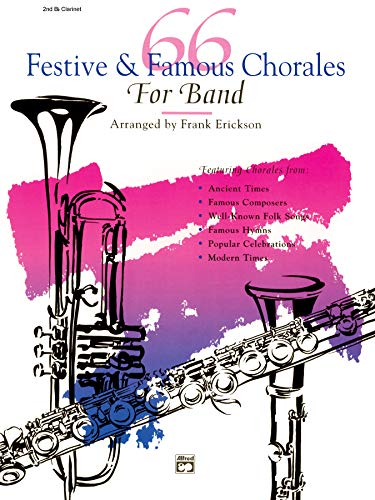 66 Festive Famous Chorales for Band. 2nd Clarinet.: Erickson,Frank.
