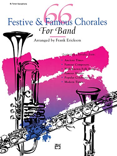 66 Festive & Famous Chorales for Band: B-flat Tenor Saxophone: Frank Erickson