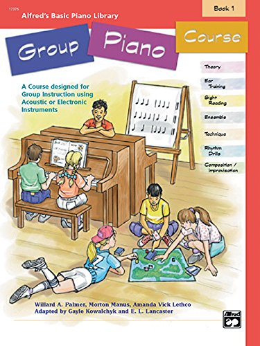 9780739002155: Alfred's Basic Group Piano Course, Bk 1: A Course Designed for Group Instruction Using Acoustic or Electronic Instruments (Alfred's Basic Piano Library)