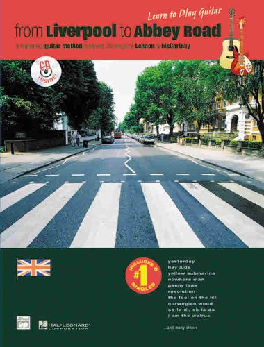 From Liverpool to Abbey Road: A Guitar Method Featuring 33 Songs of Lennon & McCartney (Guitar TAB) (9780739002506) by John Lennon; Paul McCartney; L. C. Harnsberger; Ron Manus