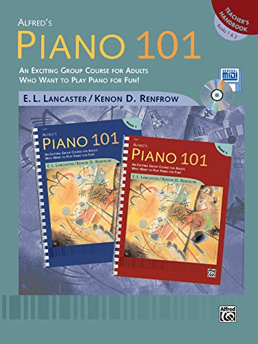 Alfred's Piano 101 Teacher's Handbook, Bk 1 & 2: An Exciting Group Course for Adults Who Want to Play Piano for Fun! (9780739002544) by E. L. Lancaster; Kenon D. Renfrow