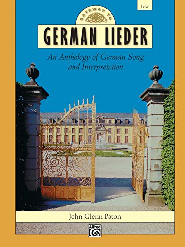 9780739002735: Gateway to German Lieder: An Anthology of German Song and Interpretation (English and German Edition)