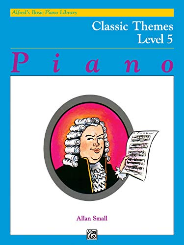 9780739003565: Alfred's Basic Piano Course Classic Themes, Bk 5 (Alfred's Basic Piano Library)