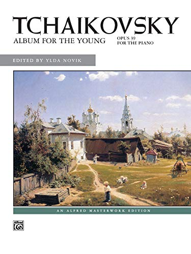 9780739003633: Tchaikovsky -- Album for the Young, Op. 39 (Alfred Masterwork Editions)