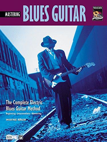 Complete Blues Guitar Method: Mastering Blues Guitar (Paperback): Wayne Riker