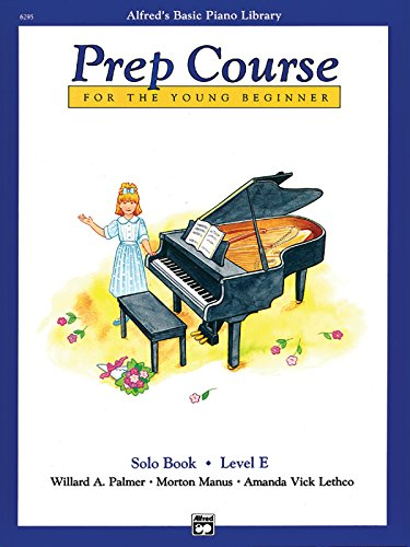 9780739004395: Alfred's Basic Piano Prep Course Solo Book, Bk E: For the Young Beginner (Alfred's Basic Piano Library)